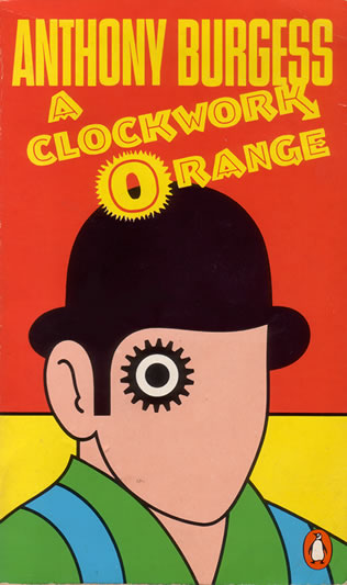 the makings of an angry person in a clockwork orange by anthony burgess