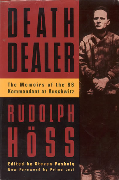 Death Dealer - The Memoirs Of The SS Kommandant At Auschwitz - front